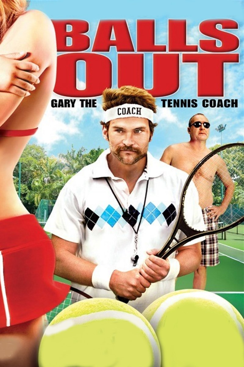 Balls Out Gary The Tennis Coach 2009