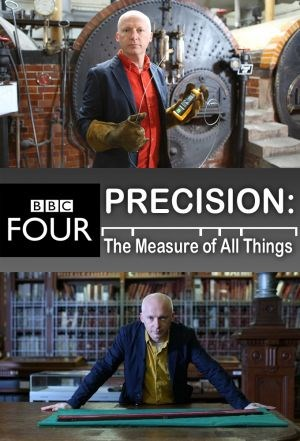 BBC Precision The Measure Of All Things