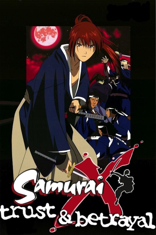 trust and betrayal Rurouni kenshin: trust & betrayal, known in japan as rurouni kenshin: tsuioku-hen (るろうに剣心 追憶編, rurouni kenshin: recollection or reminiscence), is a 1999 original video animation series.