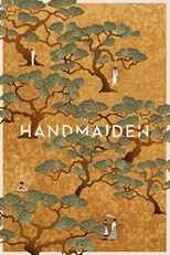 The Handmaiden (Lady / Agassi / 아가씨) (2016)